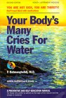 Your Body's Many Cries for Water, by Fereydoon Batmanghelidj